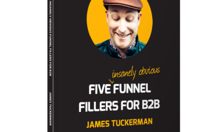 (CHEAT SHEET) FIVE INSANELY OBVIOUS FUNNEL FILLERS FOR B2B